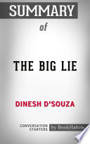 Summary of The Big Lie by Dinesh D'Souza | Conversation Starters