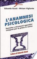 L anamnesi psicologica  Tecniche e strumenti operativi per la presa in carico