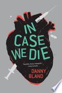 In Case We Die by Danny Bland