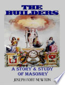 The Builders   A Story   Study of Masonry
