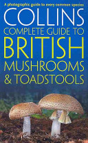 Collins Complete Guide to British Mushrooms   Toadstools