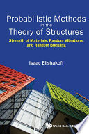 Probabilistic Methods In The Theory Of Structures  Strength Of Materials  Random Vibrations  And Random Buckling