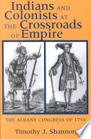 Indians and Colonists at the Crossroads of Empire