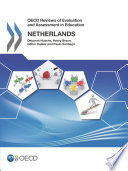 OECD Reviews of Evaluation and Assessment in Education OECD Reviews of Evaluation and Assessment in Education  Netherlands 2014