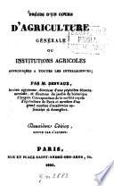 Précis d'un cours d'agriculture générale ou institutions agricoles appropriées à toutes les intelligences