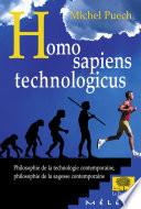 Homo Sapiens Technologicus : ne sommes-nous pas devenus une espèce nouvelle,...