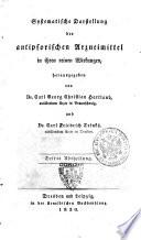Systematische Darstellung der reinen Arzneiwirkungen zum praktischen Gebrauch fur homoopathische Aerzte, herausgegeben von Dr. Carl Georg Christian Hartlaub, ... und Dr. Carl Friedrich Trinks, ..