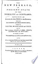 The New Peerage  Or  Present State of the Nobility of England  Scotland  and Ireland