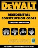 Dewalt Residential Construction Codes Complete Handbook