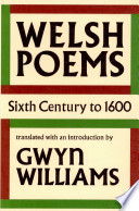 Welsh Poems  Sixth Century to 1600