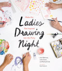 Ladies Drawing Night Night Is For Women Looking To Deepen Their