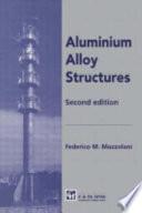 Aluminium Alloy Structures, Second Edition