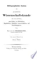 Bibliographisches System der gesammten Wissenschaftkunde ...