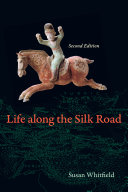 Life along the Silk Road Exploration Of The Silk Road And