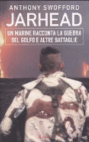 Jarhead. Un marine racconta la guerra del Golfo e altre battaglie