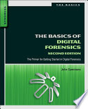 The basic of digital forensics : the primer for getting started in digital forensics /