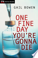 One Fine Day You Re Gonna Die