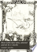 More Celtic Fairy Tales Selected And Ed By J Jacobs