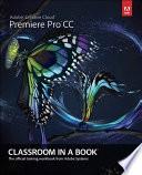 Adobe Premiere Pro Cc Classroom In A Book