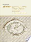 Vilniaus gyvenamųjų namų interjerų dekoro elementai: nuo klasicizmo iki moderno
