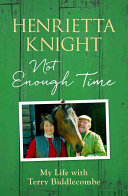 Not Enough Time : racehorse trainer henrietta knight and her husband,...