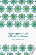 Psycho spiritual Care in Health Care Practice