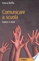 Comunicare a scuola  Autori e testi
