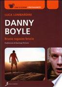 Danny Boyle  Brucia ragazzo brucia