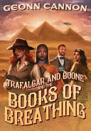 Trafalgar & Boone and the Books of Breathing Book Cover