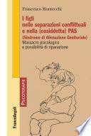 I figli nelle separazioni conflittuali e nella  cosidetta  PAS  Sindrome di Alienazione Genitoriale   Massacro psicologico e possibilit   di riparazione