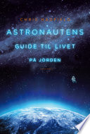 Astronautens guide til livet p   jorden