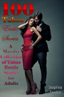 100 Taboo Erotic Stories A Massive Collection of Taboo Erotic Stories for Adults