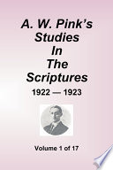 A W  Pink s Studies in the Scriptures   1922 23  Volume 1 of 17