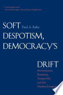Soft Despotism  Democracy s Drift