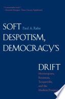 Soft Despotism, Democracy's Drift