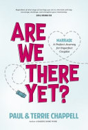 Are We There Yet   Marriage a Perfect Journey for Imperfect Couples