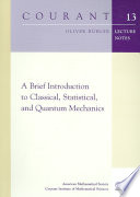 A Brief Introduction to Classical  Statistical  and Quantum Mechanics