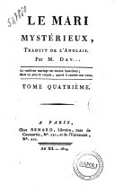 Book Le mari mystérieux, traduit de l'anglais. Par M. Dav... Tome premier [-quatriéme!