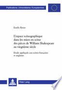 L'espace scénographique dans les mises en scène des pièces de William Shakespeare au vingtième siècle