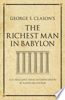 George S  Clason s The Richest Man in Babylon