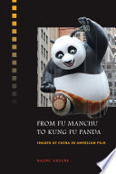 From Fu Manchu to Kung Fu Panda Representations Of China Beginning With D W