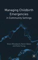 Managing Childbirth Emergencies in Community Settings