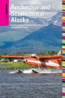 Insiders  Guide to Anchorage and Southcentral Alaska