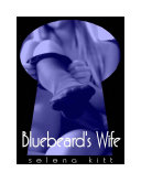 Bluebeard s Wife DEACTIVATED