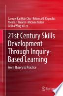 21st Century Skills Development Through Inquiry Based Learning