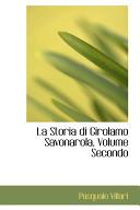 La Storia Di Girolamo Savonarola  Volume Secondo