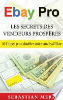 EBay Pro   Les Secrets Des Vendeurs Prosp  res