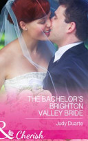 The Bachelor s Brighton Valley Bride