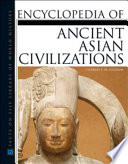 Encyclopedia of Ancient Asian Civilizations Asia Throughout History