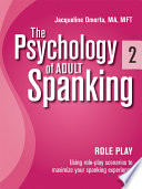 The Psychology of Adult Spanking  Vol  2  Role Play